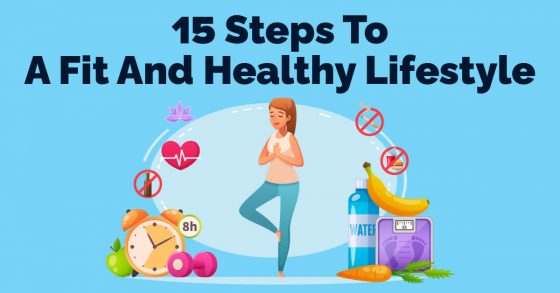 15 Steps To A Fit And Healthy Lifestyle